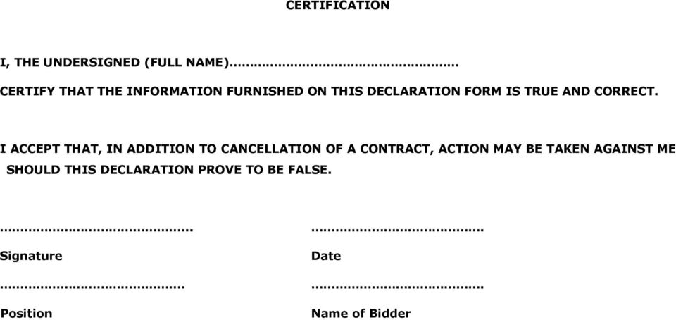 I ACCEPT THAT, IN ADDITION TO CANCELLATION OF A CONTRACT, ACTION MAY BE