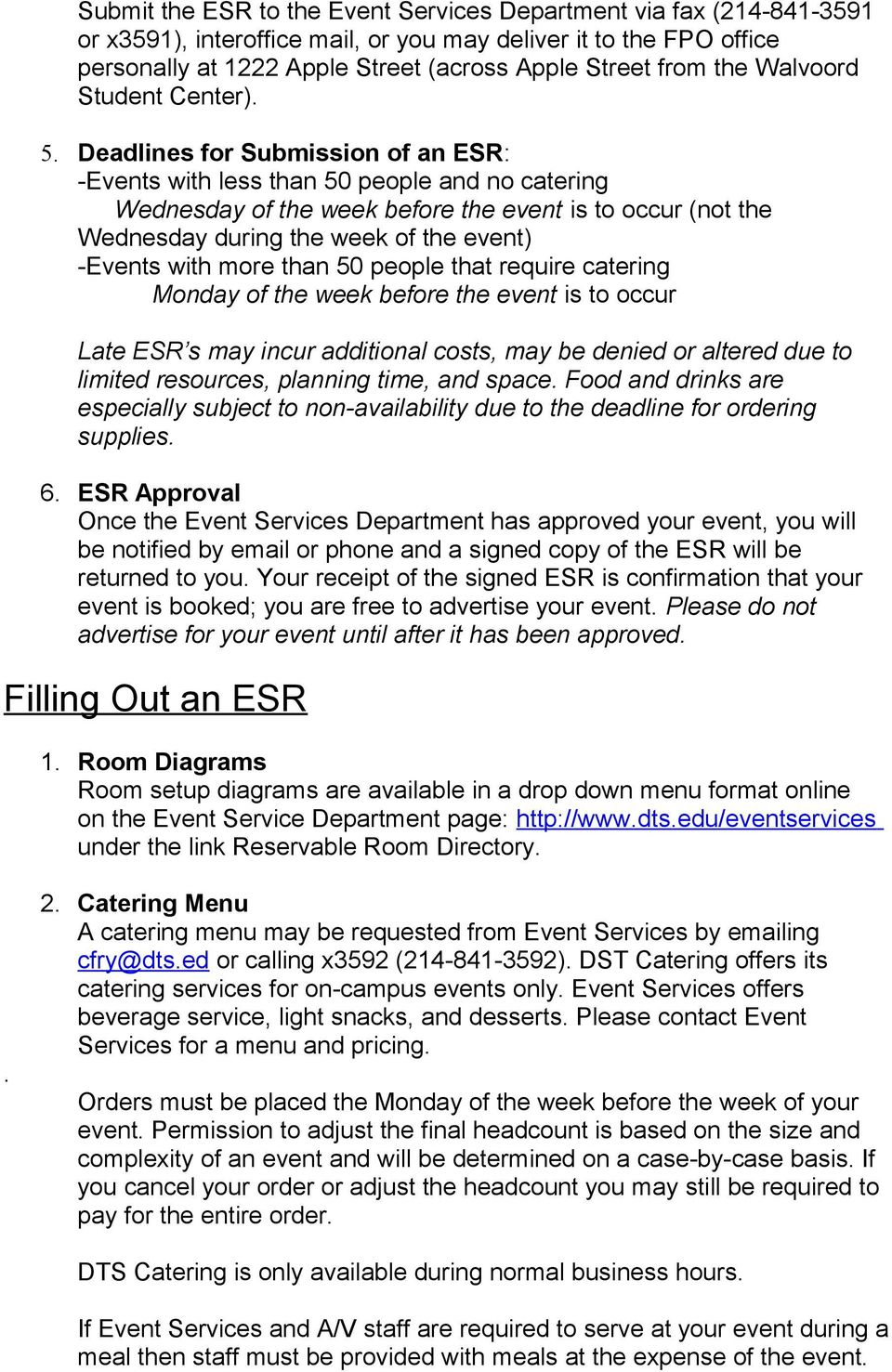Deadlines for Submission of an ESR: -Events with less than 50 people and no catering Wednesday of the week before the event is to occur (not the Wednesday during the week of the event) -Events with