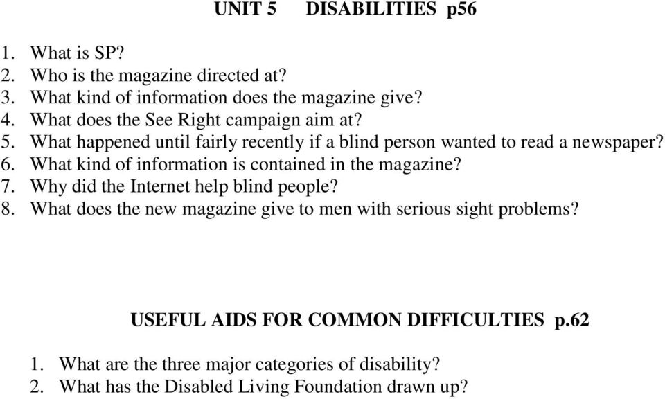 What kind of information is contained in the magazine? 7. Why did the Internet help blind people? 8.