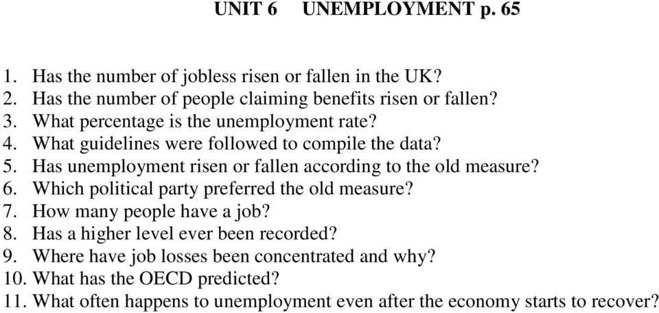 Has unemployment risen or fallen according to the old measure? 6. Which political party preferred the old measure? 7. How many people have a job? 8.