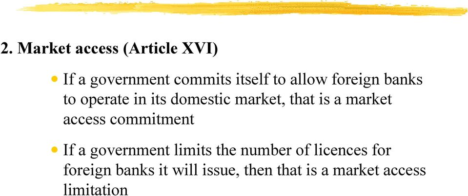 market access commitment If a government limits the number of