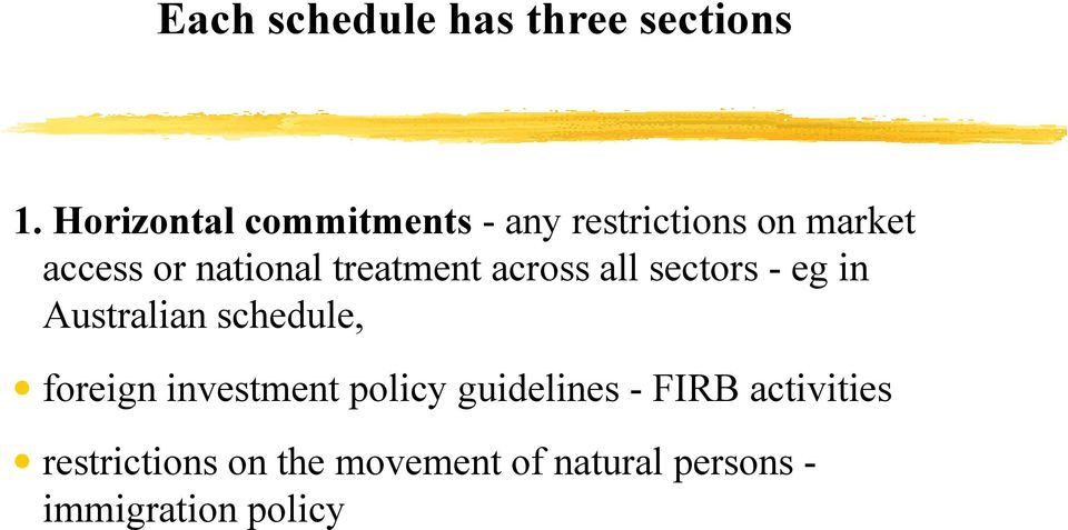treatment across all sectors - eg in Australian schedule, foreign