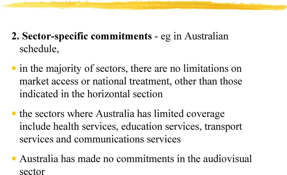 section the sectors where Australia has limited coverage include health services, education services,