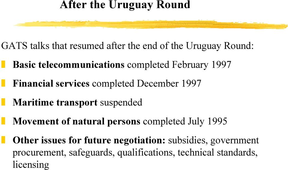 transport suspended Movement of natural persons completed July 1995 Other issues for future