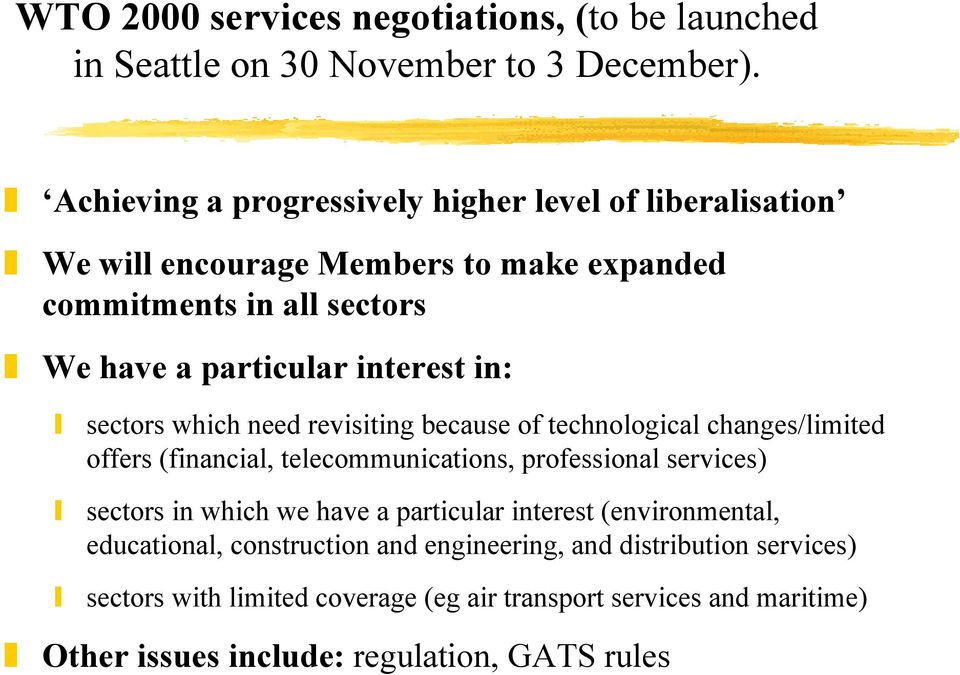 in: sectors which need revisiting because of technological changes/limited offers (financial, telecommunications, professional services) sectors in which we