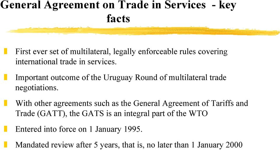 Important outcome of the Uruguay Round of multilateral trade negotiations.