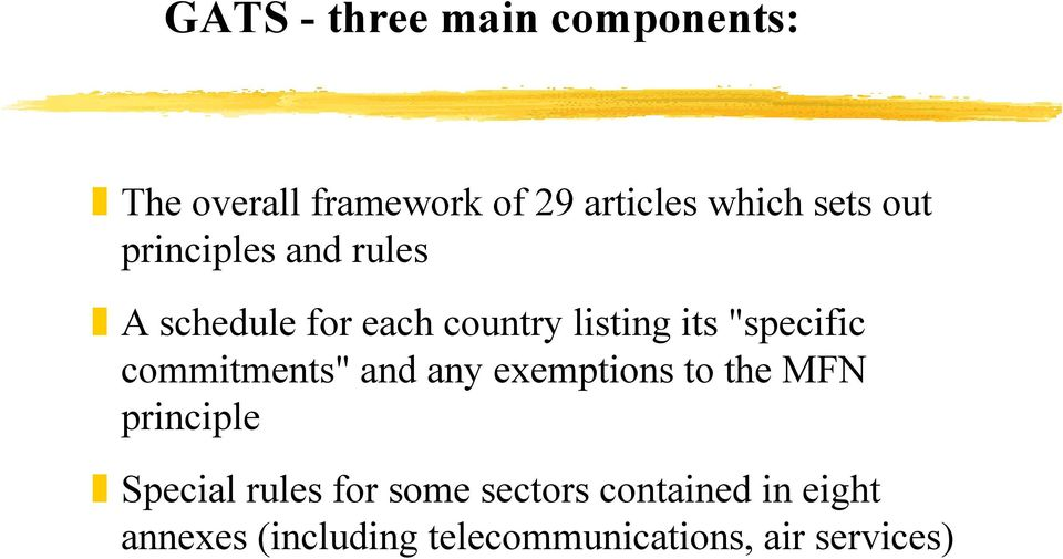 """specific commitments"" and any exemptions to the MFN principle Special rules"