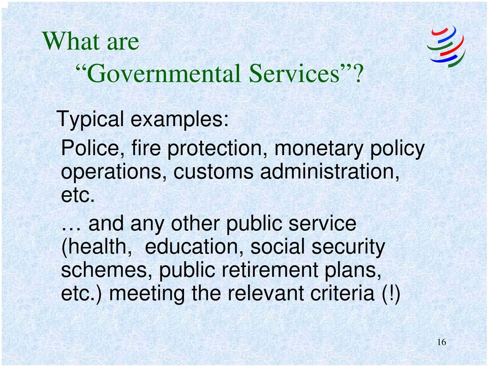 operations, customs administration, etc.