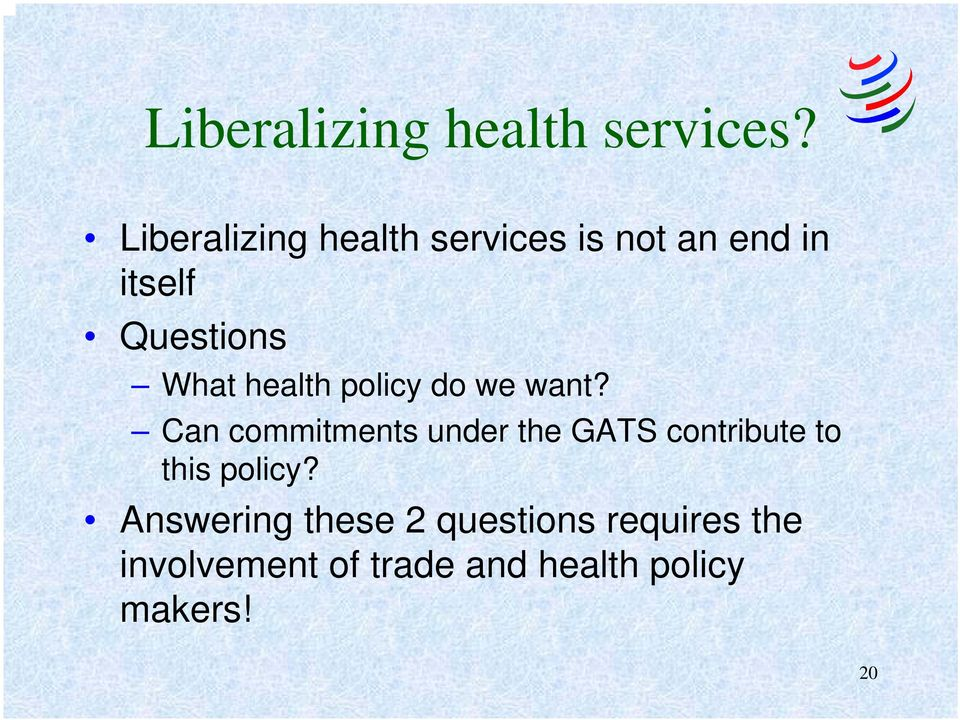 health policy do we want?