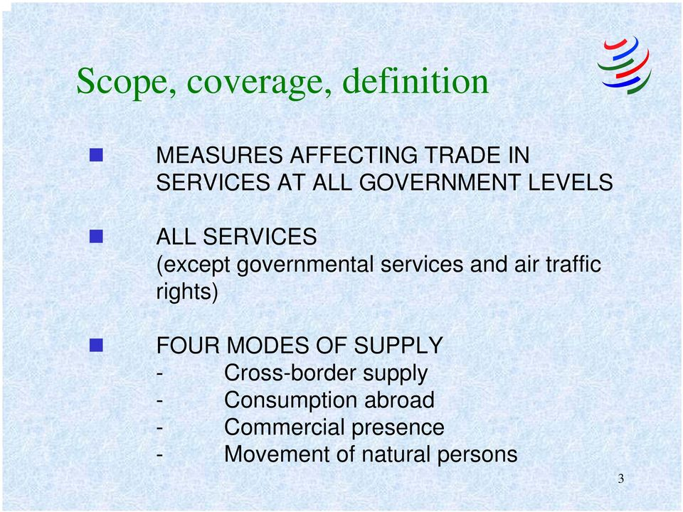air traffic rights) FOUR MODES OF SUPPLY - Cross-border supply -