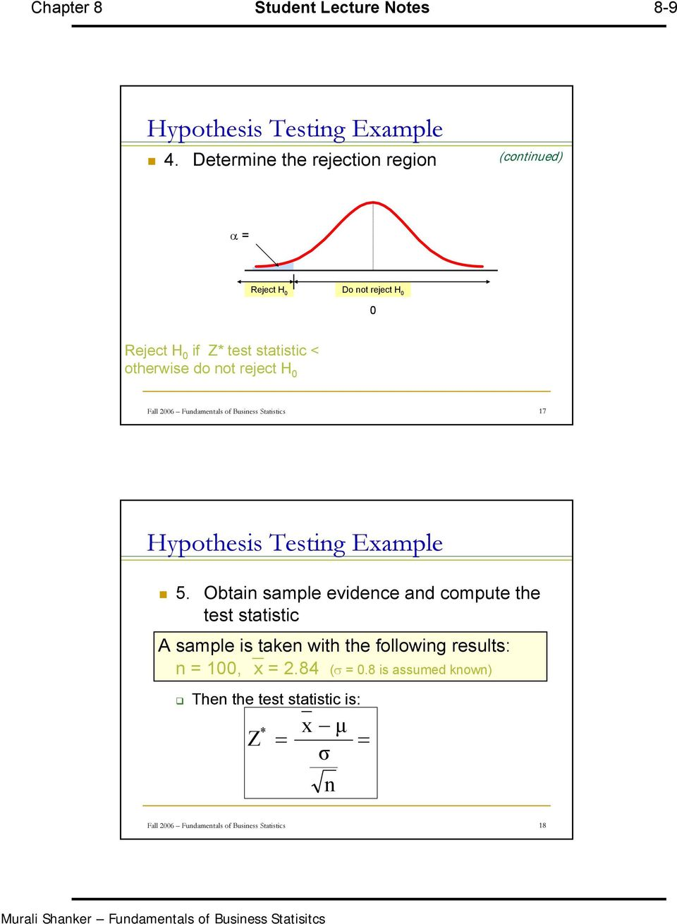 reject H Fall 26 Fundamentals of Business Statistics 17 Hypothesis Testing Example 5.