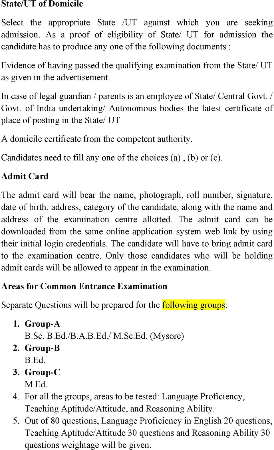 in the advertisement. In case of legal guardian / parents is an employee of State/ Central Govt. / Govt.