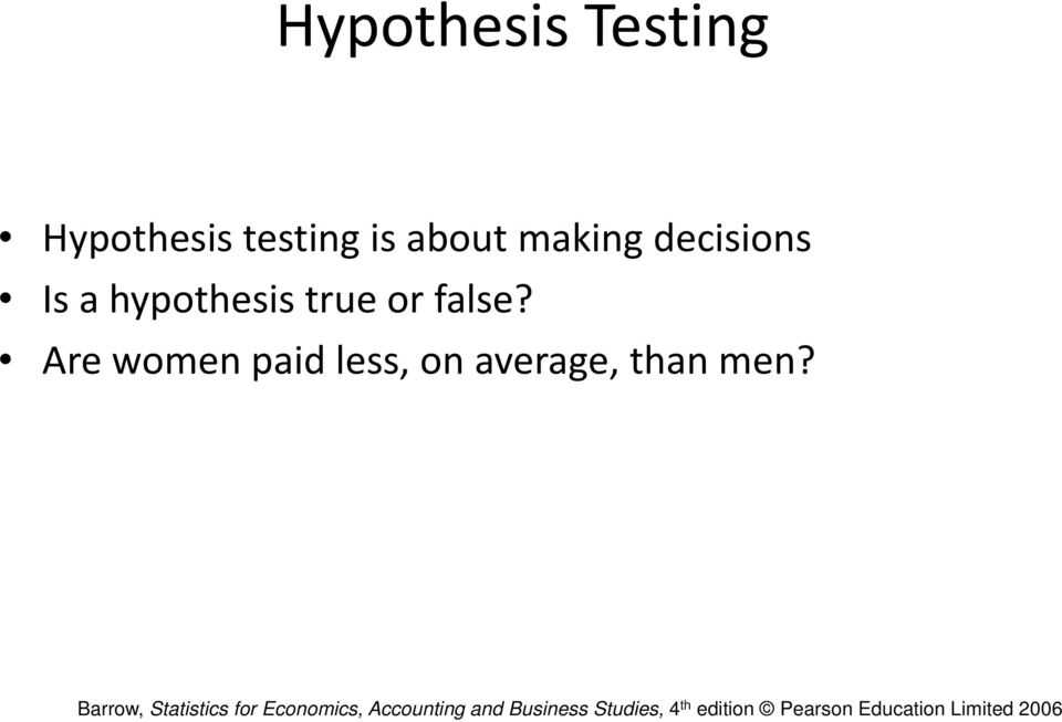 Is a hypothesis true or false?
