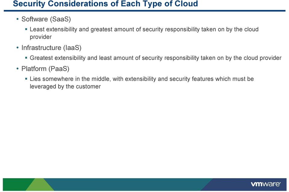 extensibility and least amount of security responsibility taken on by the cloud provider Platform