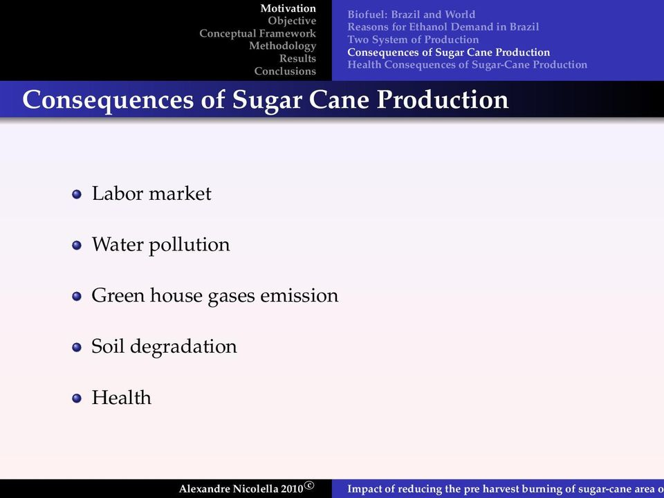 Consequences of Sugar-Cane Production Consequences of Sugar Cane