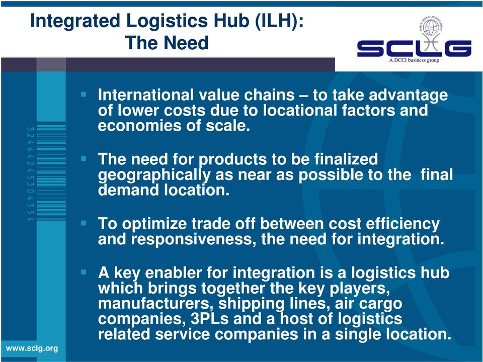 To optimize trade off between cost efficiency and responsiveness, the need for integration.