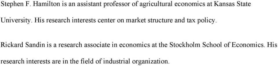 University. His research interests center on market structure and tax policy.