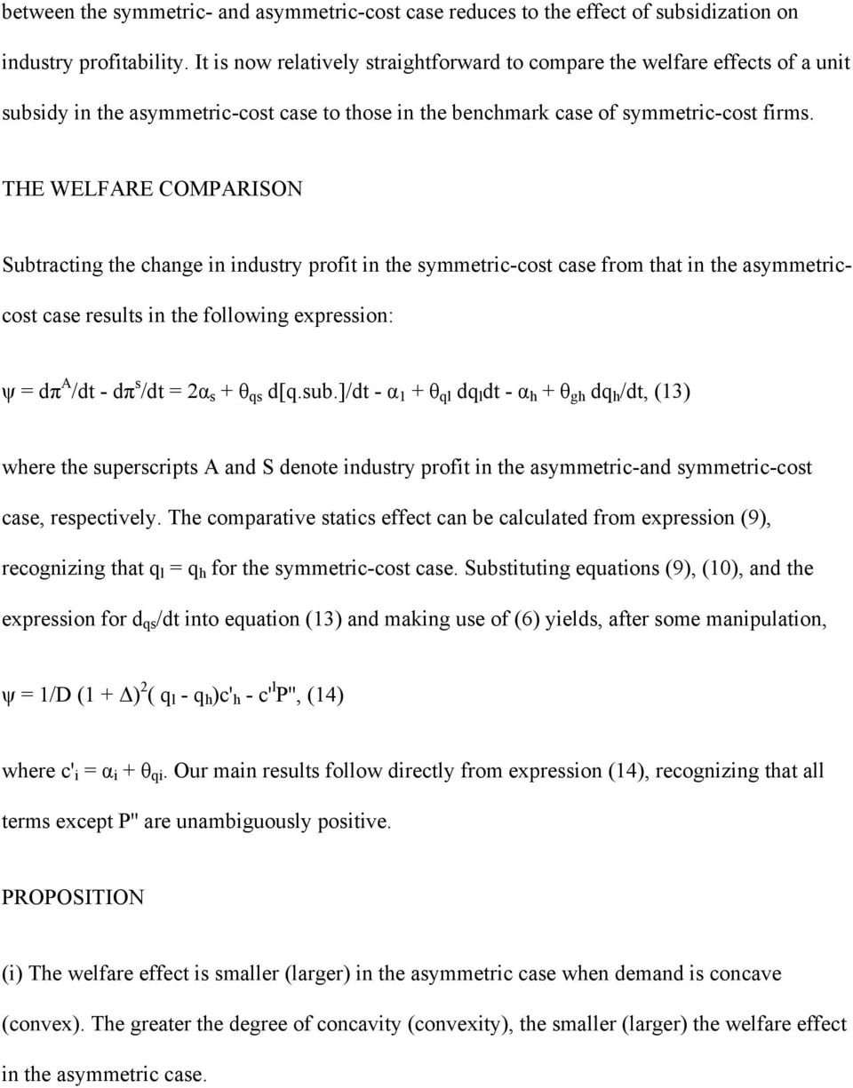 THE WELFARE COMPARISON Subtracting the change in industry profit in the symmetric-cost case from that in the asymmetriccost case results in the following expression: ψ = dπ A /dt - dπ s /dt = 2α s +