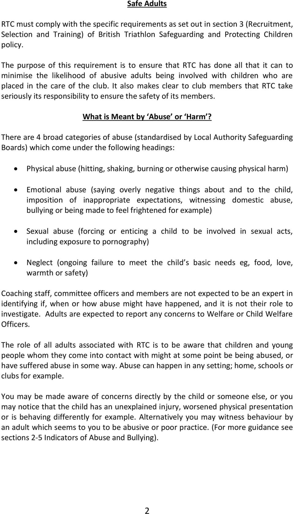 It also makes clear to club members that RTC take seriously its responsibility to ensure the safety of its members. What is Meant by Abuse or Harm?