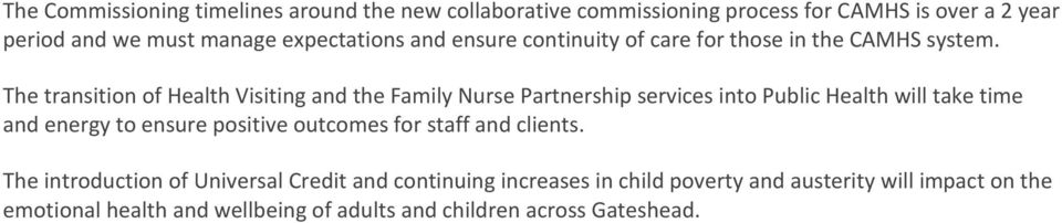 The transition of Health Visiting and the Family Nurse Partnership services into Public Health will take time and energy to ensure positive