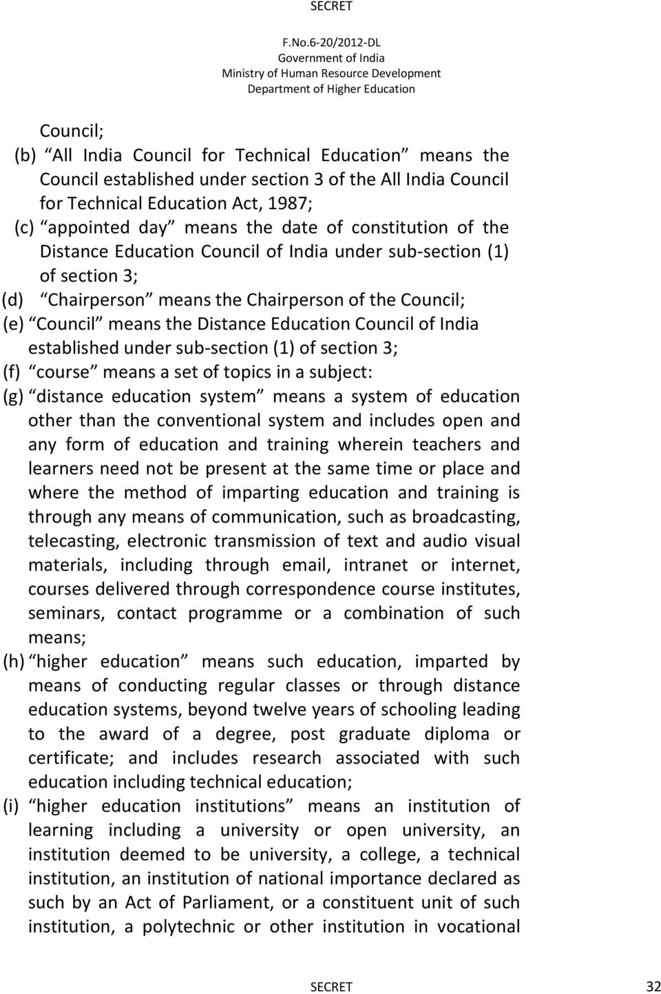 India established under sub-section (1) of section 3; (f) course means a set of topics in a subject: (g) distance education system means a system of education other than the conventional system and