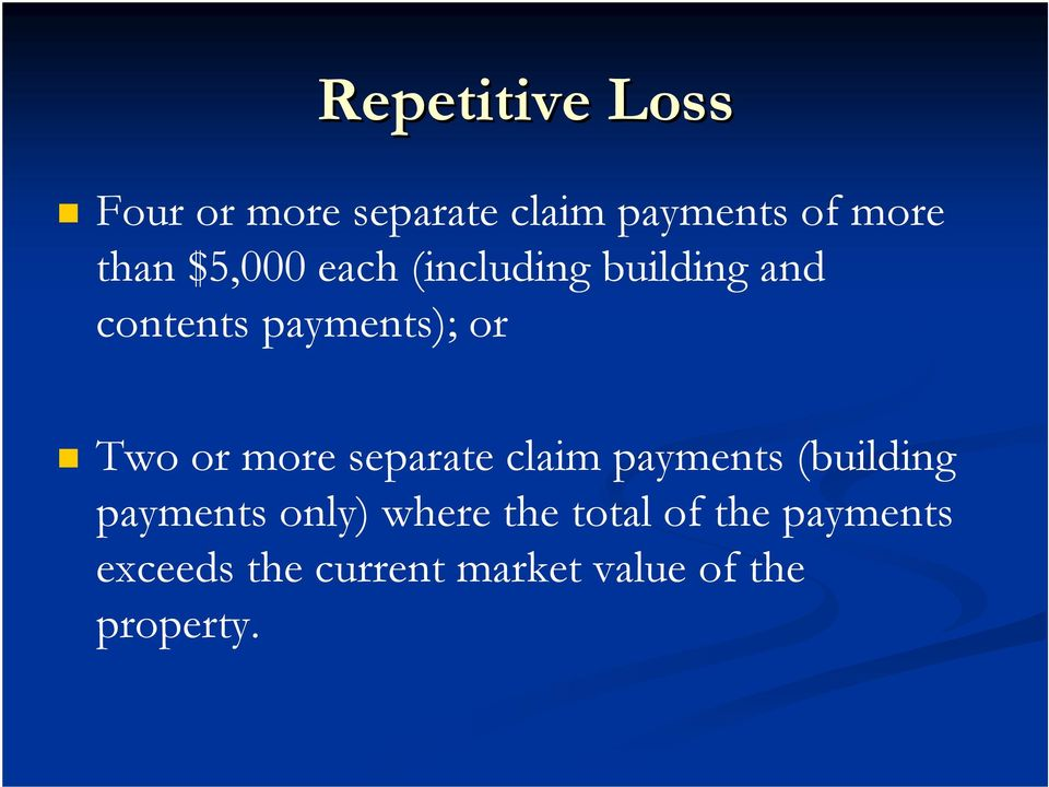 more separate claim payments (building payments only) where the