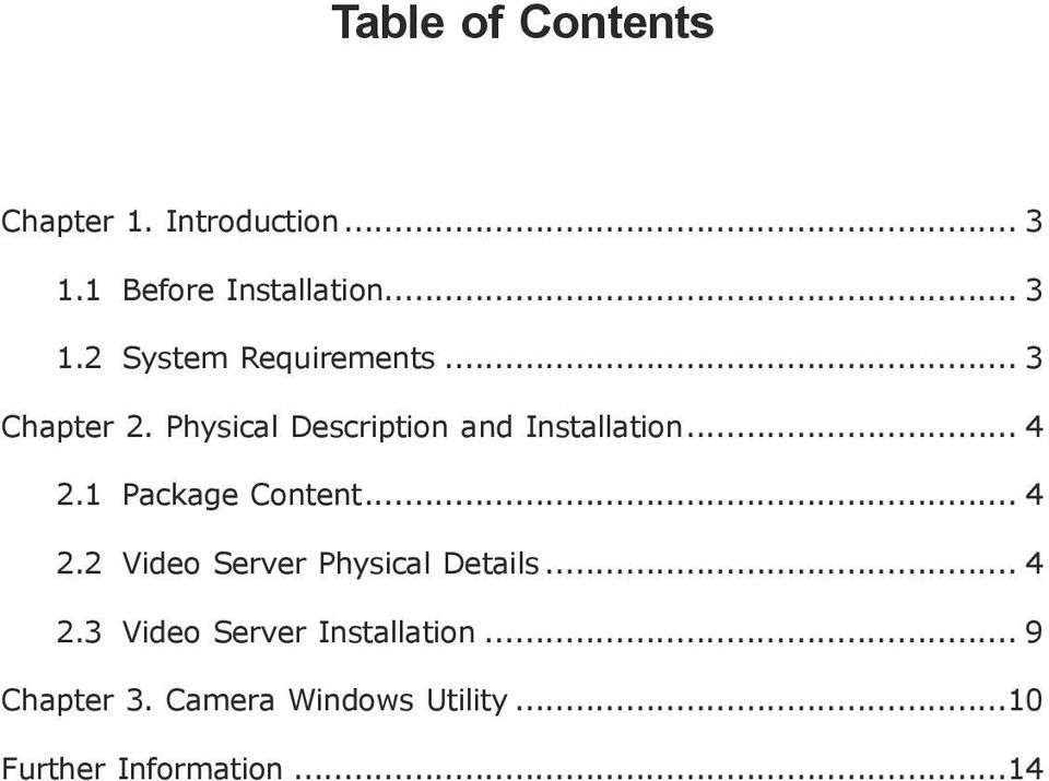.. 4 2.2 Video Server Physical Details... 4 2.3 Video Server Installation.