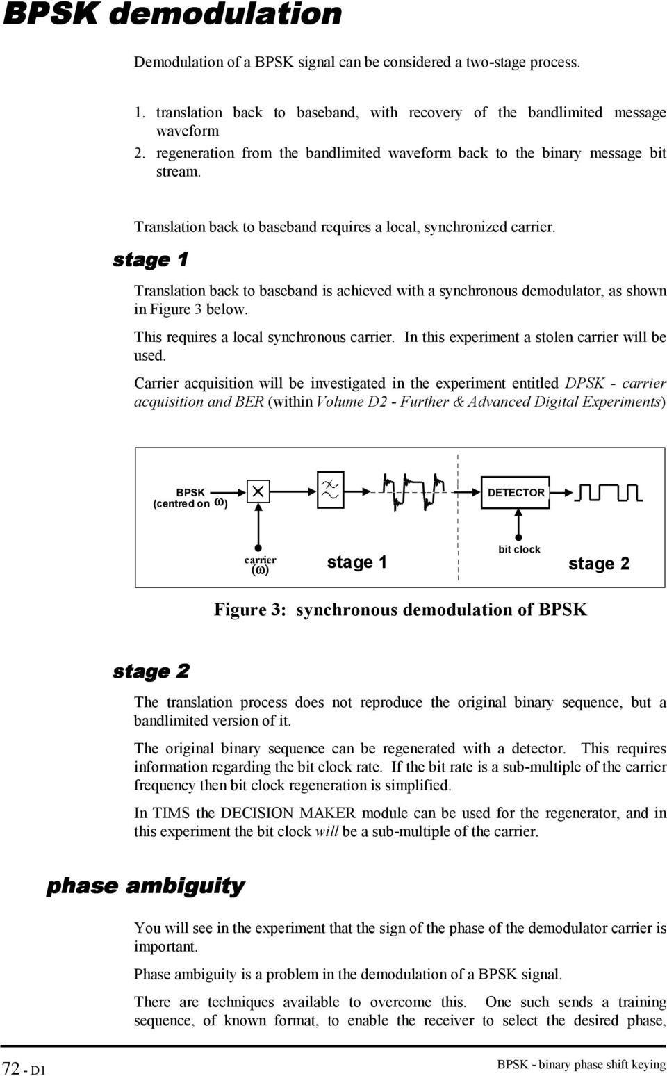 stage 1 Translation back to baseband is achieved with a synchronous demodulator, as shown in Figure 3 below. This requires a local synchronous carrier.