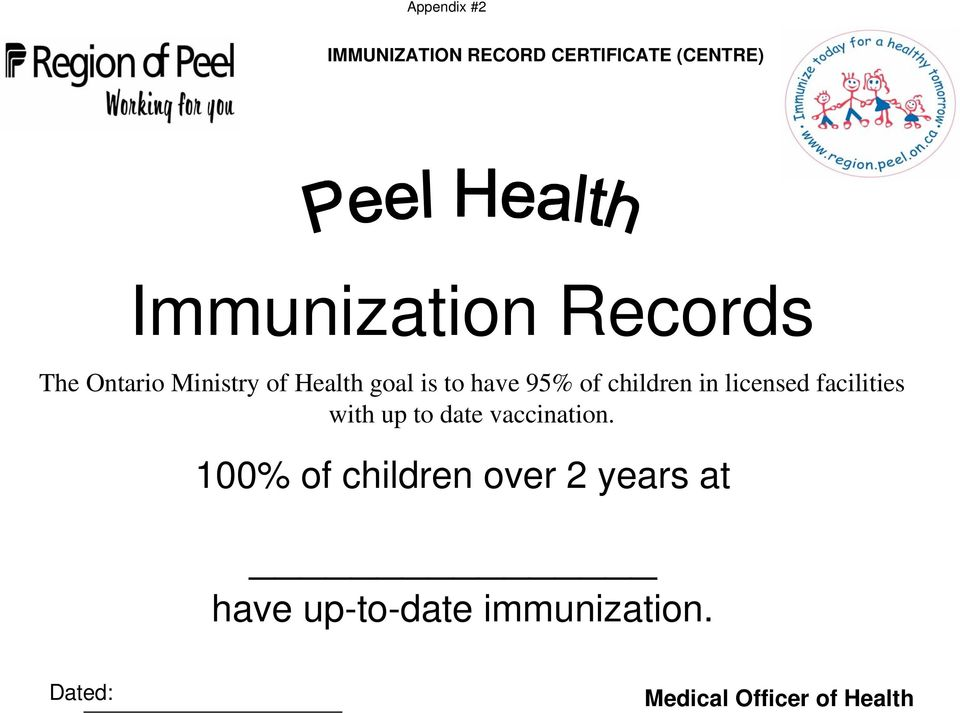 in licensed facilities with up to date vaccination.