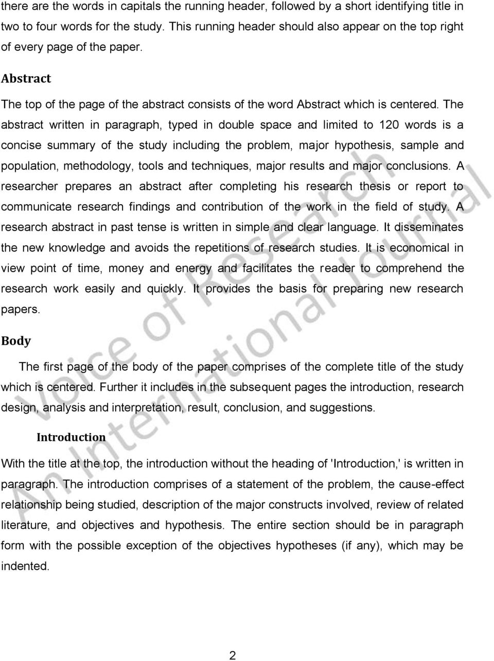 The abstract written in paragraph, typed in double space and limited to 120 words is a concise summary of the study including the problem, major hypothesis, sample and population, methodology, tools