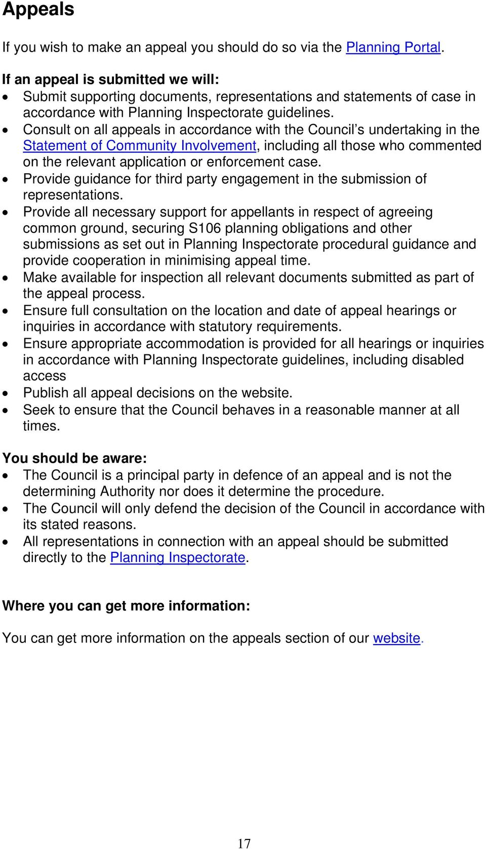 Consult on all appeals in accordance with the Council s undertaking in the Statement of Community Involvement, including all those who commented on the relevant application or enforcement case.