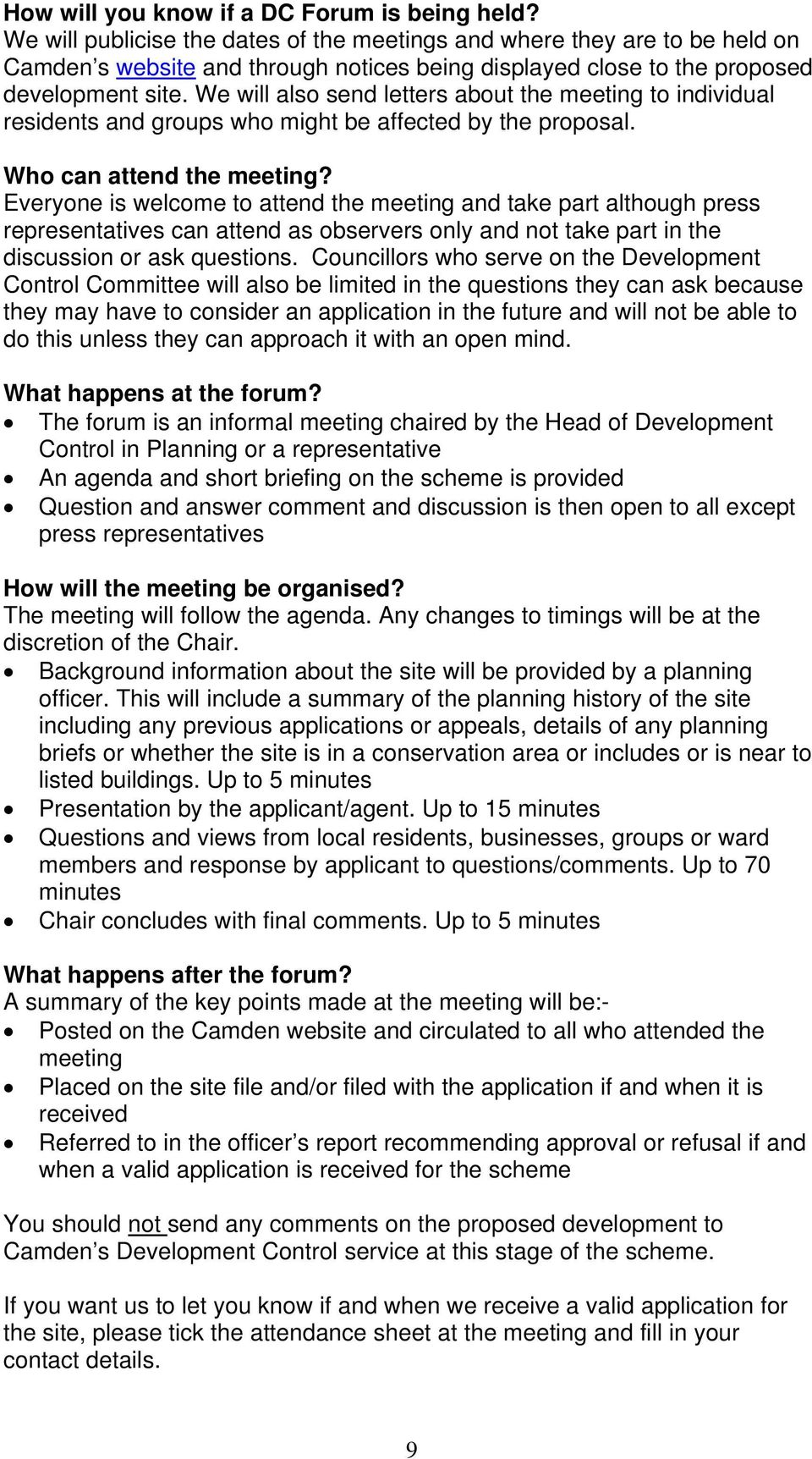 We will also send letters about the meeting to individual residents and groups who might be affected by the proposal. Who can attend the meeting?