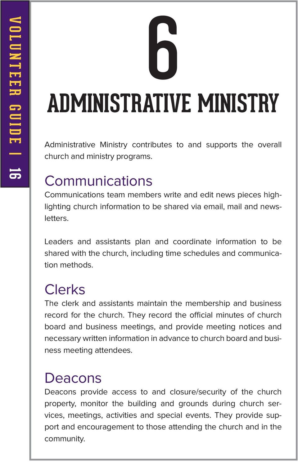 Leaders and assistants plan and coordinate information to be shared with the church, including time schedules and communication methods.