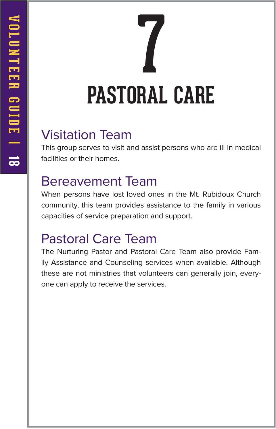 Rubidoux Church community, this team provides assistance to the family in various capacities of service preparation and support.