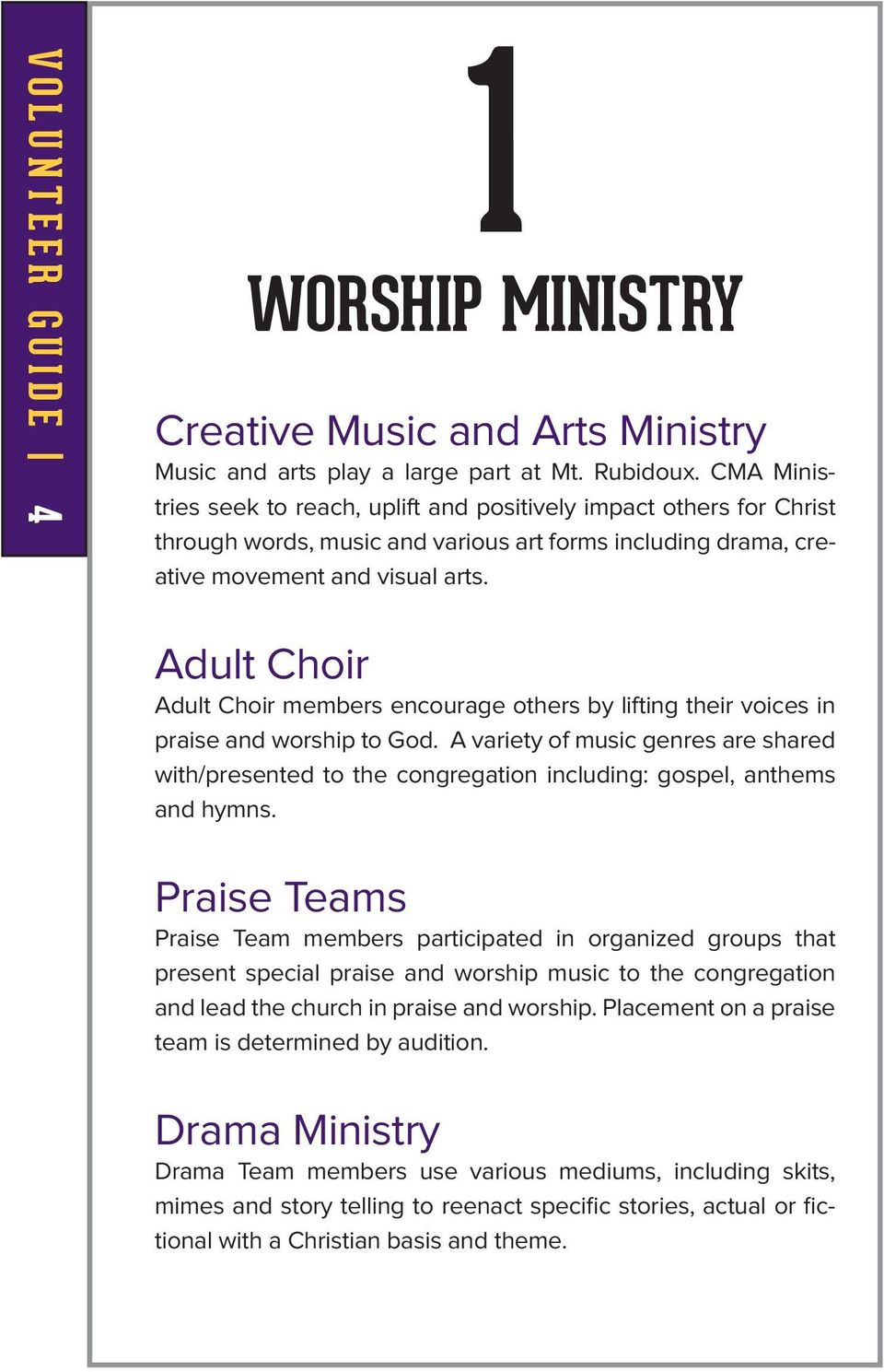 Adult Choir Adult Choir members encourage others by lifting their voices in praise and worship to God.