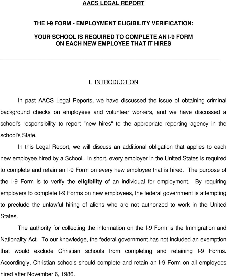 "report ""new hires"" to the appropriate reporting agency in the school's State. In this Legal Report, we will discuss an additional obligation that applies to each new employee hired by a School."