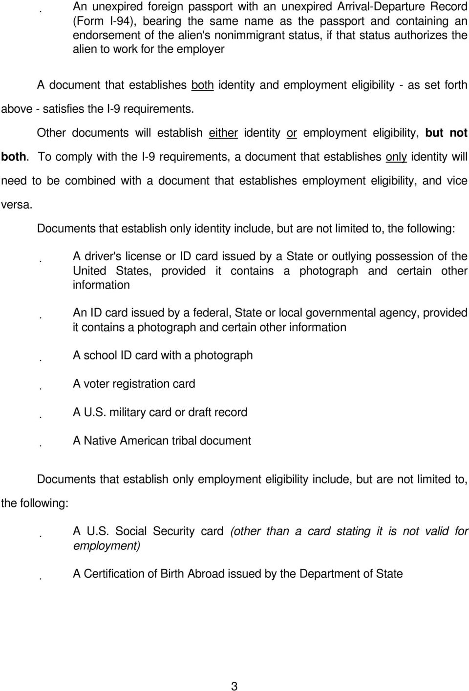 Other documents will establish either identity or employment eligibility, but not both.