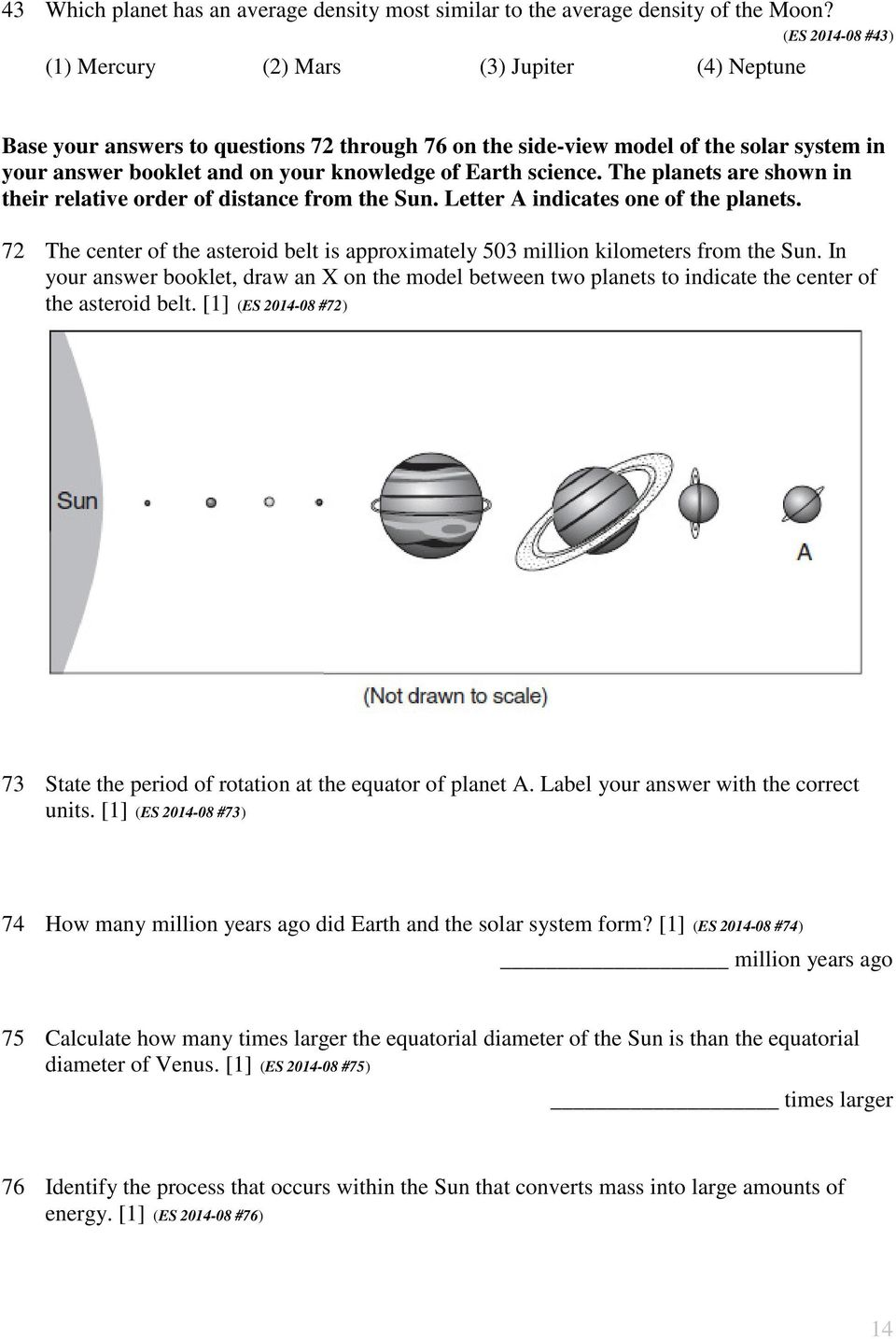 Earth science. The planets are shown in their relative order of distance from the Sun. Letter A indicates one of the planets.