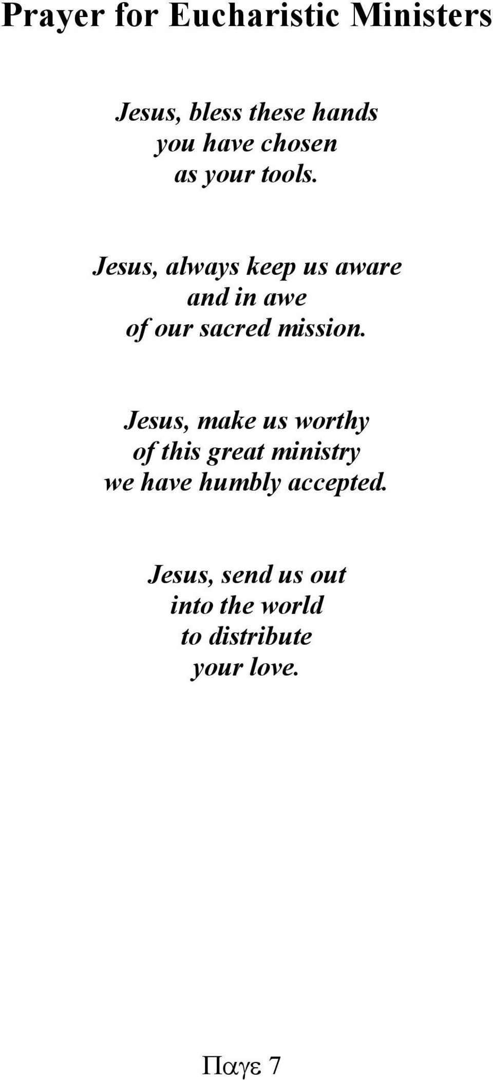 Jesus, always keep us aware and in awe of our sacred mission.