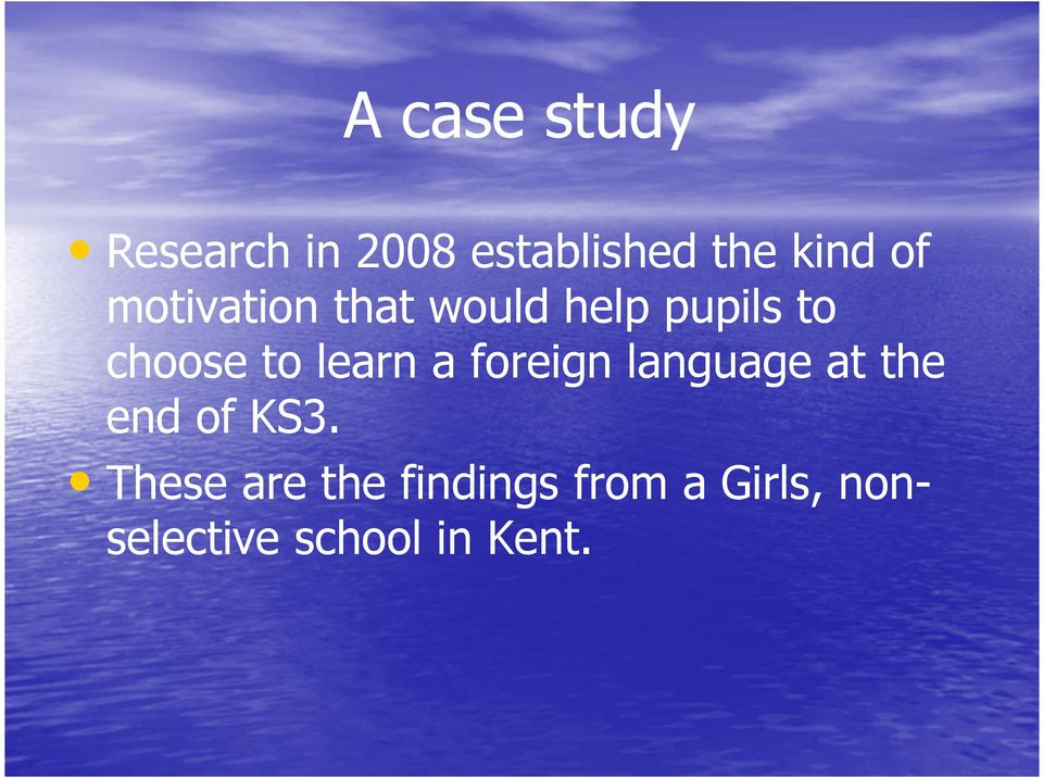 learn a foreign language at the end of KS3.