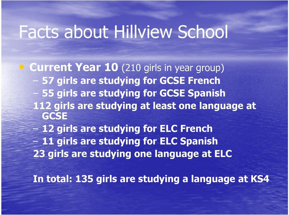 language at GCSE 12 girls are studying for ELC French 11 girls are studying for ELC Spanish
