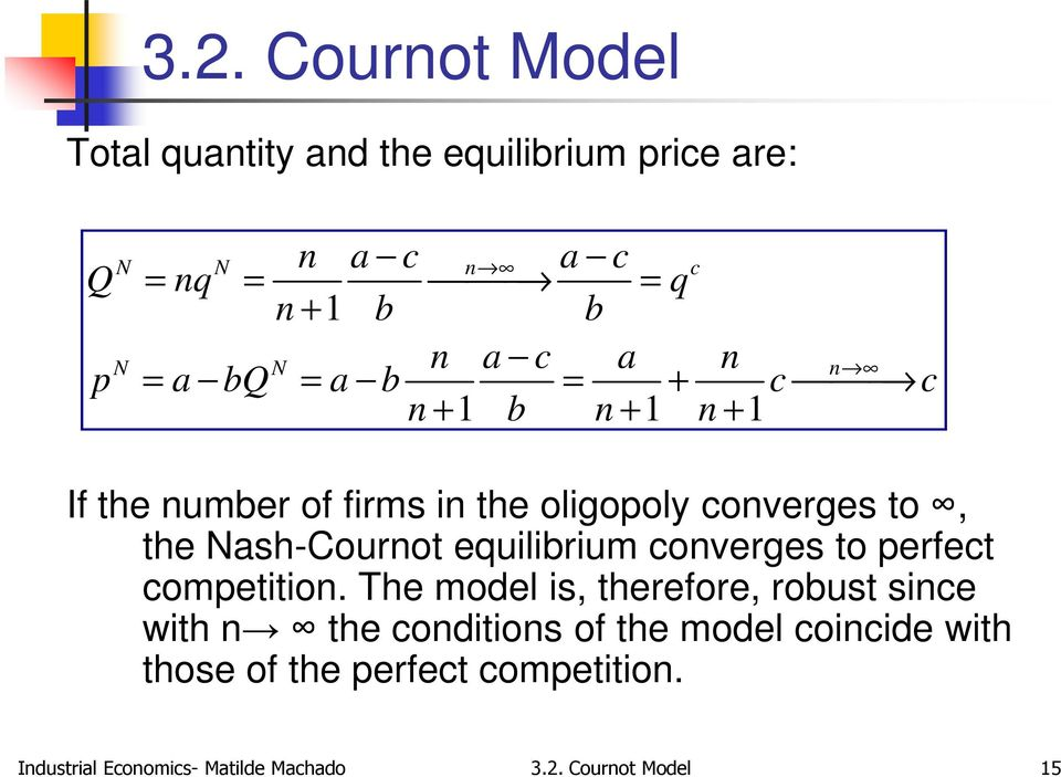 equilibrium converges to perfect competition.