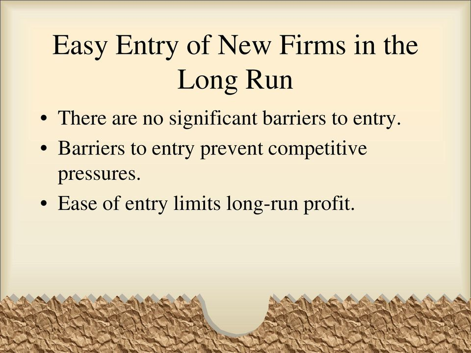 Barriers to entry prevent competitive