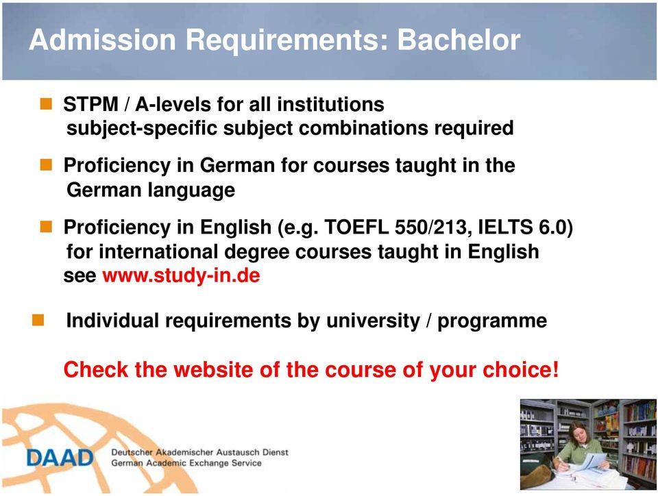 English (e.g. TOEFL 550/213, IELTS 6.0) for international degree courses taught in English see www.