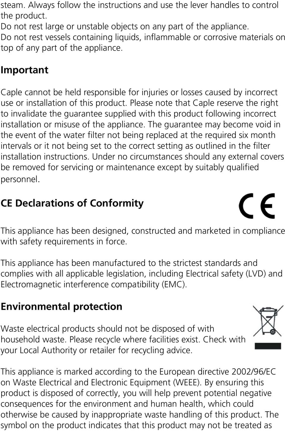 Important Caple cannot be held responsible for injuries or losses caused by incorrect use or installation of this product.