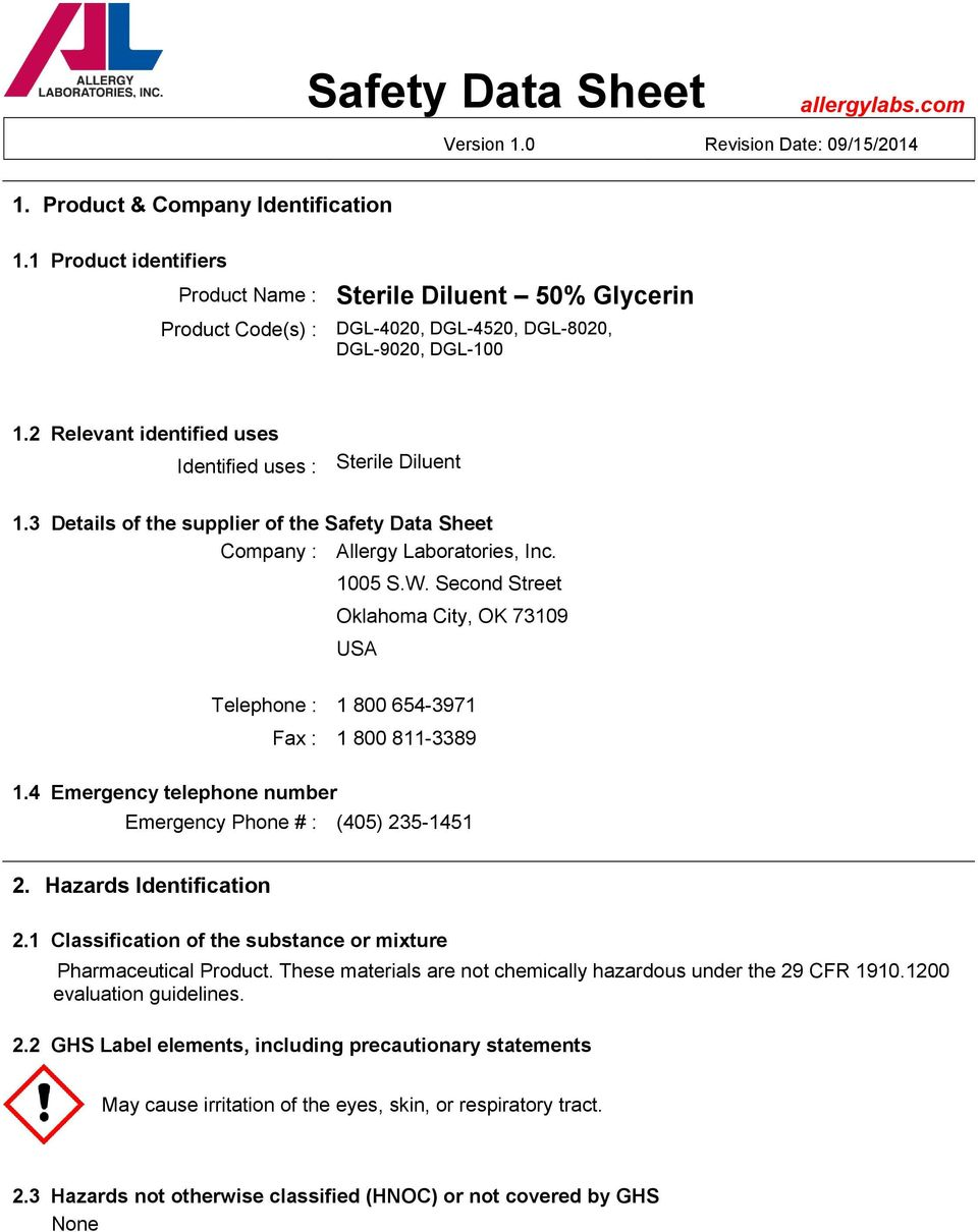3 Details of the supplier of the Safety Data Sheet Company : Allergy Laboratories, Inc. 1005 S.W. Second Street Oklahoma City, OK 73109 USA Telephone : 1 800 654-3971 Fax : 1 800 811-3389 1.