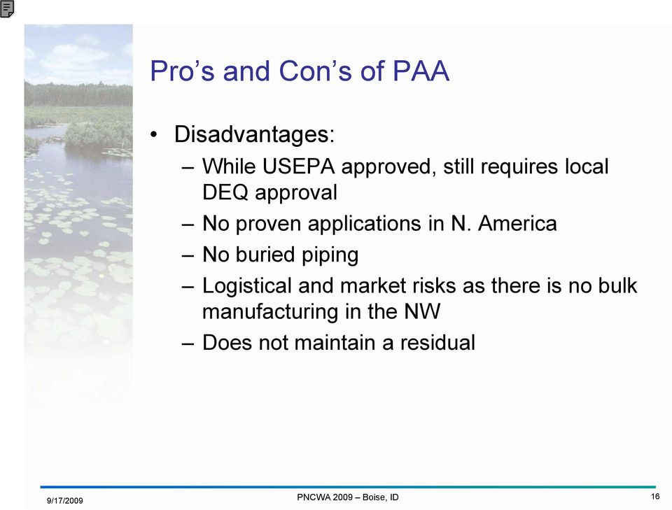 America No buried piping Logistical and market risks as there