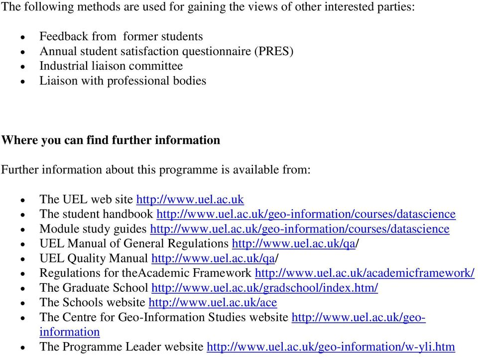 uk The student handbook http://www.uel.ac.uk/geo-information/courses/datascience Module study guides http://www.uel.ac.uk/geo-information/courses/datascience UEL Manual of General Regulations http://www.