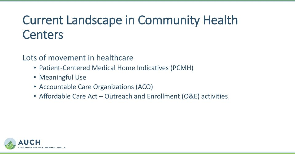 Indicatives (PCMH) Meaningful Use Accountable Care