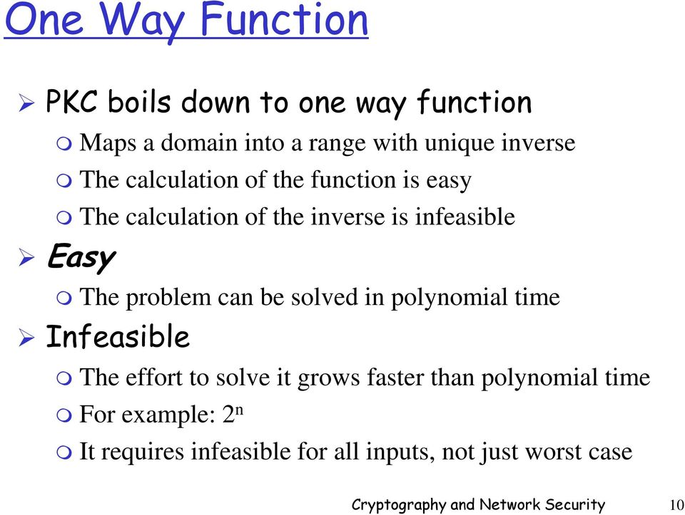 be solved in polynomial time Infeasible The effort to solve it grows faster than polynomial time For